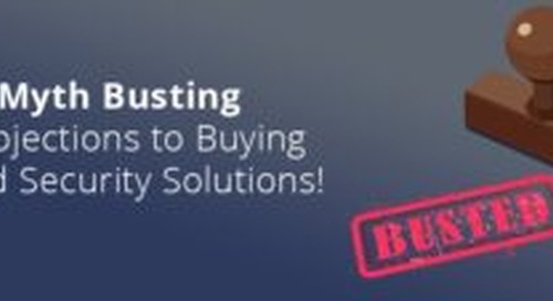 Myth Busting 3 Objections to Buying Cloud Security Solutions!