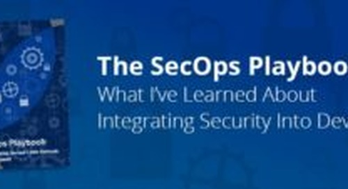 The SecOps Playbook: What I've Learned About Integrating Security Into DevOps
