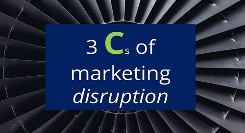 The 3 Cs of marketing disruption – Marketing strategy