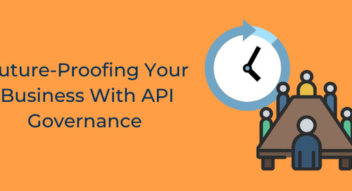 Future-Proofing Your Business With API Governance