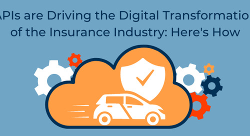 APIs are Driving the Digital Transformation of the Insurance Industry: Here's How