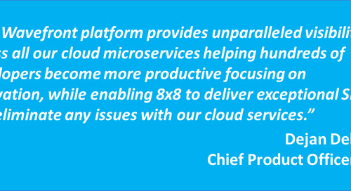 8×8 Delivers Exceptional Cloud Services by Standardizing on Wavefront for Cloud Analytics and Monitoring