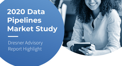 Dresner Advisory Report Highlight: 2020 Data Pipelines Market Study