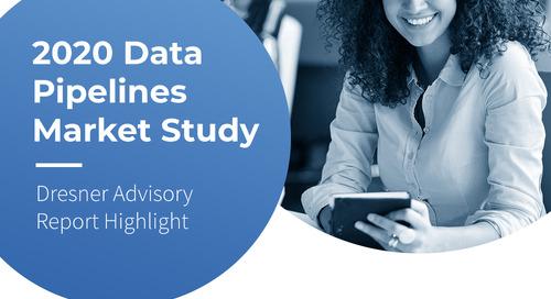 Dresner Advisory Report Highlight: 2020 Data Pipelines Market Study